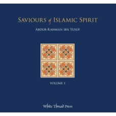 Saviours of Islamic Spirit (Volume 1)