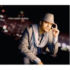 I Believe: Irfan Makki [CD]