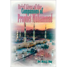 Brief Lives of the Companions of the Prophet Muhammad (SAW)
