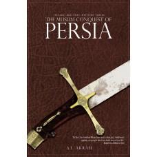 The Muslim Conquest of Persia