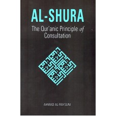 Al - Shura - Quranic Principle of Consultation