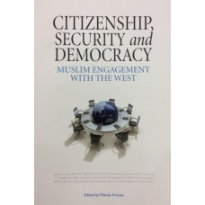 Citizenship, Security and Democracy : Muslim Engagement with the West