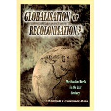Globalisation or Recolonisation? The Muslim World in the 21st Century