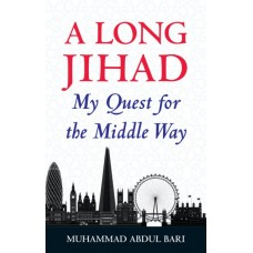 A Long Jihad My Quest for the Middle Way