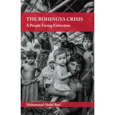 The Rohingya Crisis – A People Facing Extinction