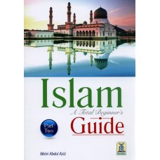 Islam A Total Beginners Guide (Part Two)
