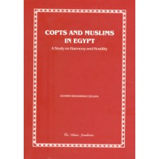 Copts and Muslims in Egypt: A Study on Harmony and Hostility