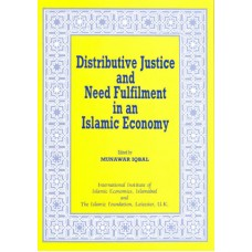 Distributive Justice and Need Fulfilment in an Islamic Economy