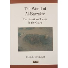 The World of Al - Barzakh : The Transitional Stage in the Grave