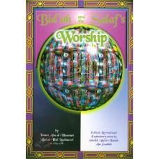 Bid'ah and the Salaf's Worship