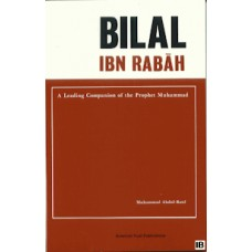 Bilal Ibn Rabah: A Leading Companion