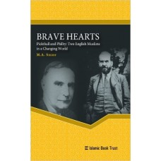 Brave Heart - Pickthall and Philby: Two English Muslims in a Changing World