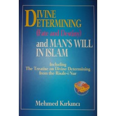 Sozler: Divine Determining and Man's will in Islam