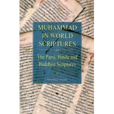 Muhammed in World Scriptures: Vol 1 - The Parsi, Hindu & Buddhist