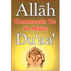 Allah Commands Us To Make Du'aa
