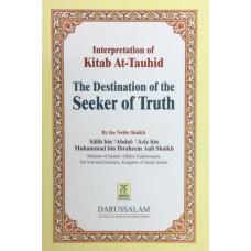 Interpretation of Kitab -At-Tauhid Interpretation Of Kitabut Tawheed The Destination of the Seeker of Truth