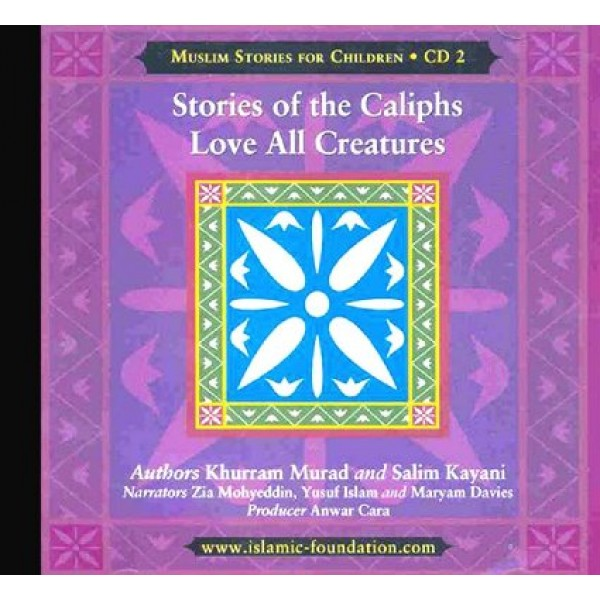 Stories of the Caliphs, Love All Creatures (CD2)