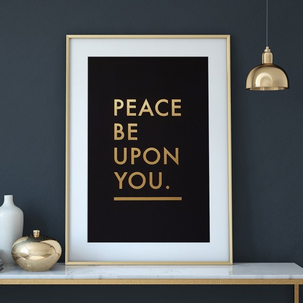 A4 Print Black - Peace Be Upon you Gold Letter Press Print