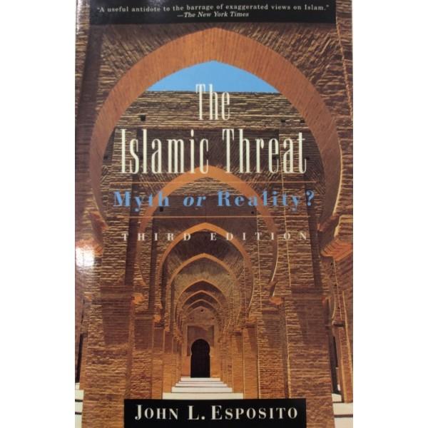 The Islamic Threat : Myth or Reality