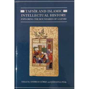Tafsir And Islamic Intellectual History- exploring the boundaries of a genre