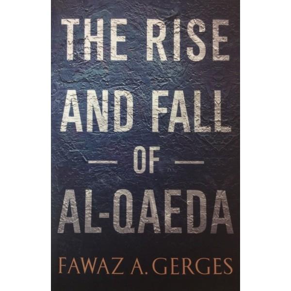 The Rise and Fall of Al - Qaeda