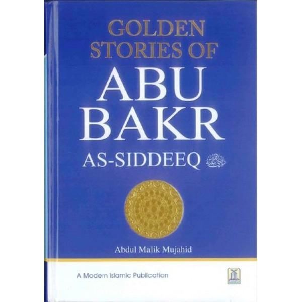 Golden Stories of Abu Bakr As Siddeeq