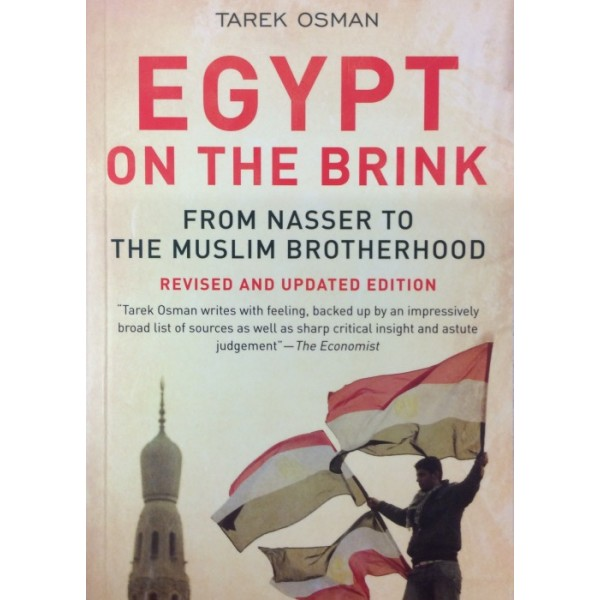Egypt on the Brink : From Nasser to The Muslim Brotherhood