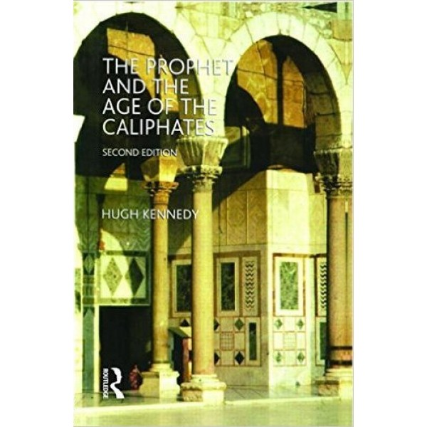 The Prophet and the age of Caliphates