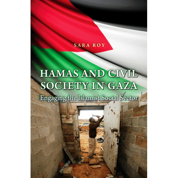 Hamas and Civil Society in Gaza : Engaging the Islamist Social Sector