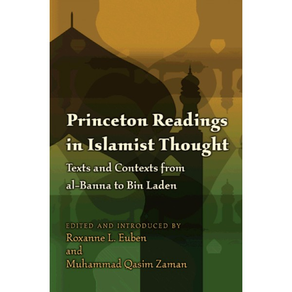 Princeton Readings in Islamist Thought : Texts and Contexts from al - Banna to Bin Laden