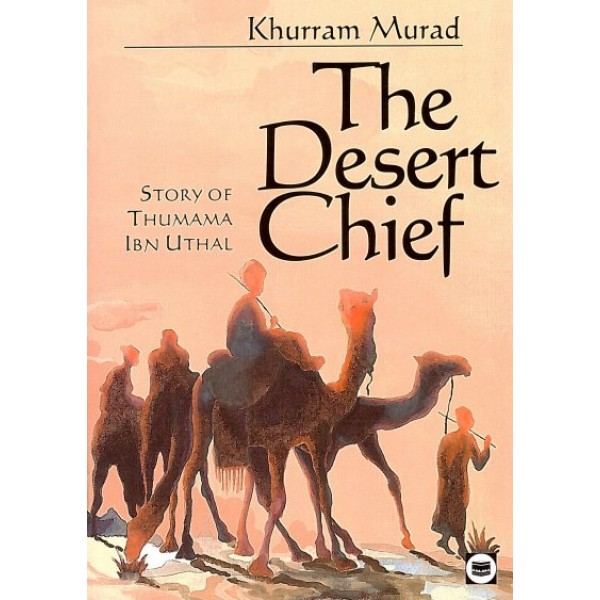 The Desert Chief: Story of Thumama Ibn Uthal