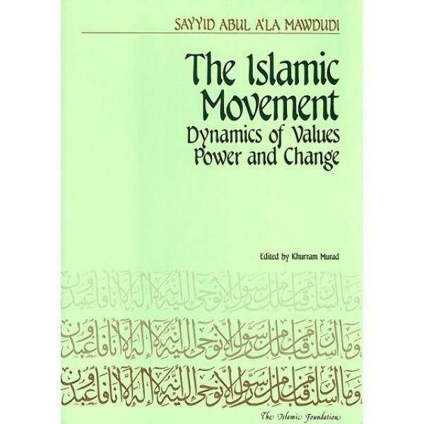 The Islamic Movement: Dynamics of Values, Power and Change