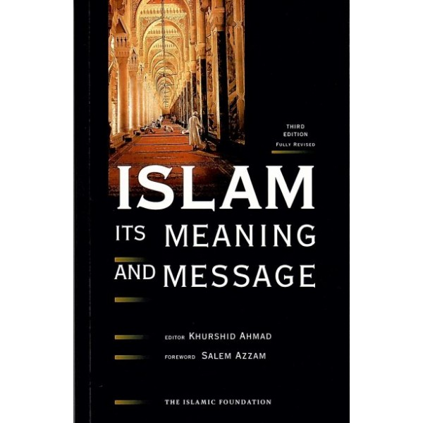 Islam – Its Meaning and Message