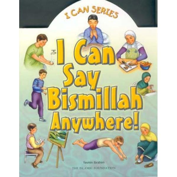 I Can Say Bismillah Anywhere!