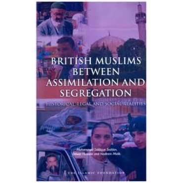 British Muslims between Assimilation and Segregation