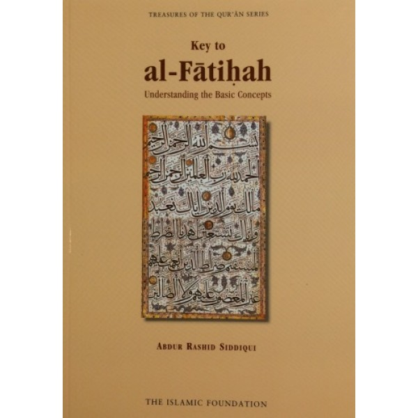 Key to al-Fatihah: Understanding the Basic Concepts
