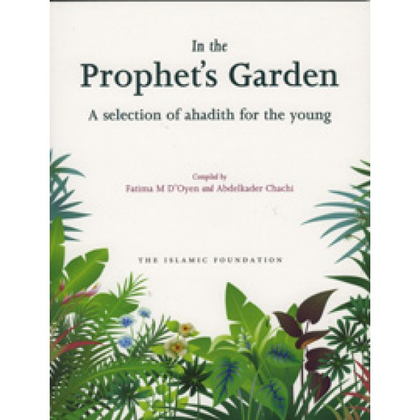 In the Prophet's Garden: A selection of Ahadith for the young