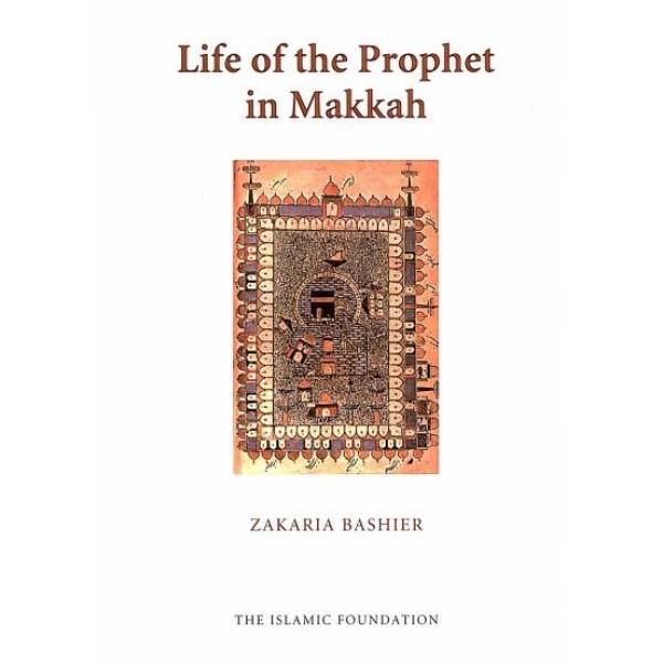Life of the Prophet in Makkah