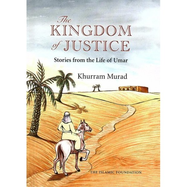 The Kingdom of Justice: Stories from the Life of Umar