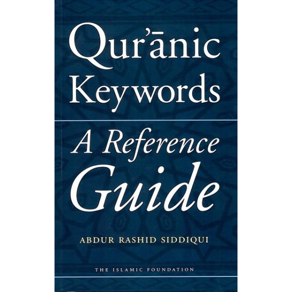 Quranic Key Words - A Reference Guide (HB)