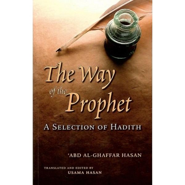 The way of the Prophet, A selection of Hadith