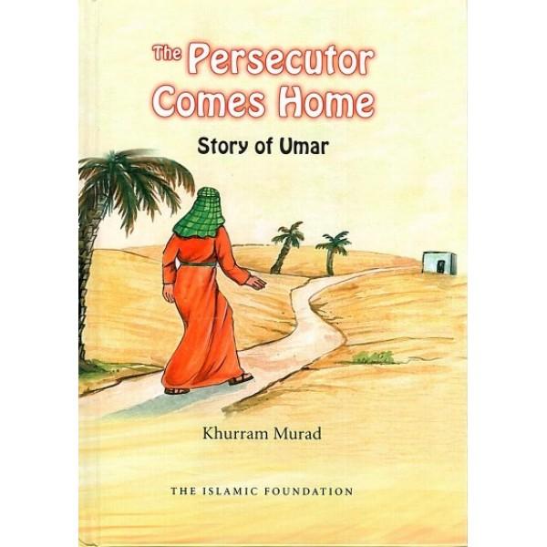 The Persecutor Comes Home: Story of Umar