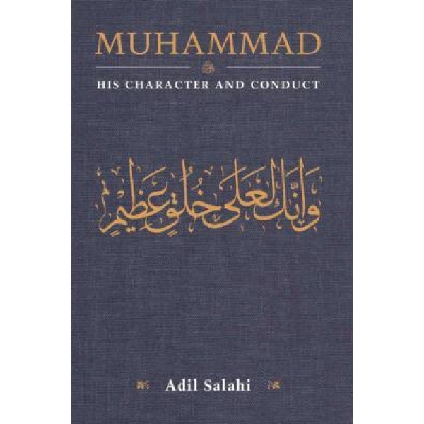 Muhammad : His Character and Conduct