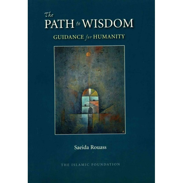 The Path to Wisdom: A Guidance for Humanity
