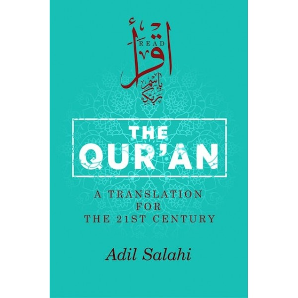 The Qur'an A Translation for the 21st Century (PB)