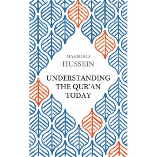 Understanding the Quran Today