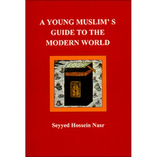 A Young Muslim's Guide to the Modern World