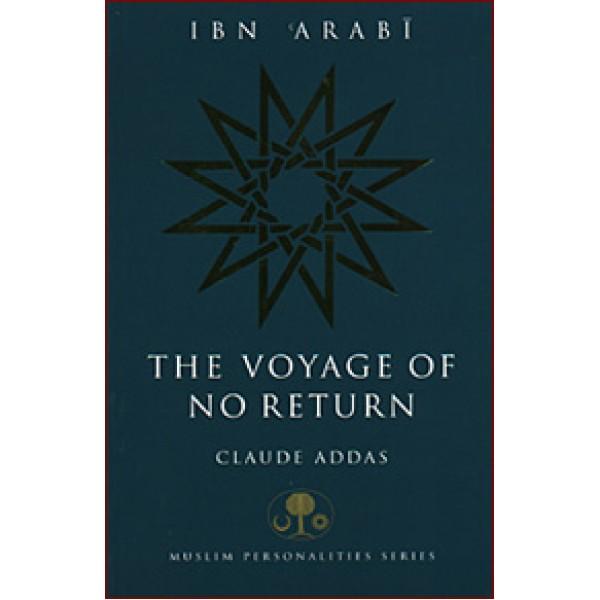 Ibn Arabi: The Voyage of No Return