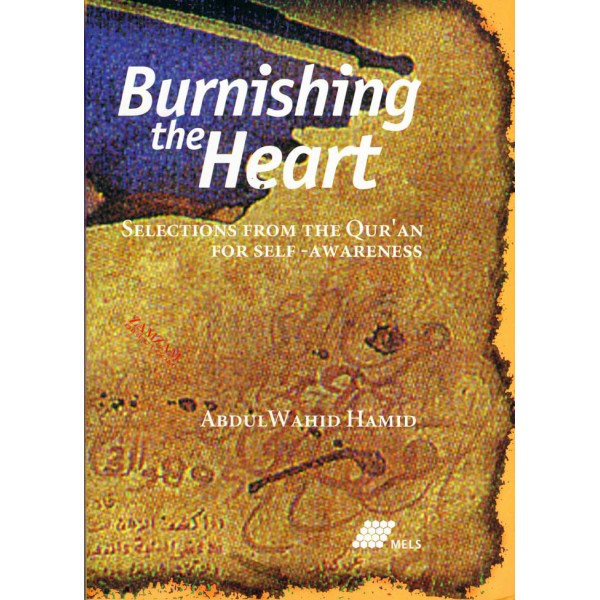 Burnishing the Heart - selections from the Quran for self renewal