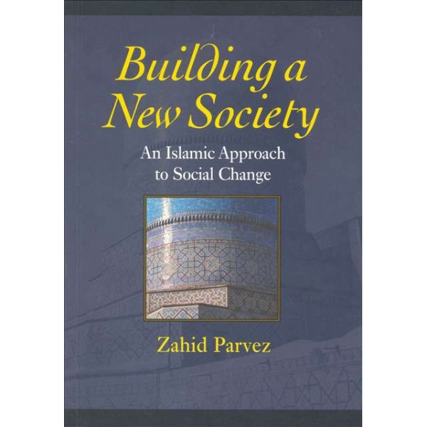 Building a New Society: An Islamic Approach to Social Change